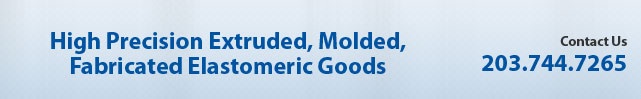 High Precision Extruded, Molded, Fabricated Elastomeric Goods
